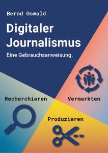 """So sieht das Cover meines Lehrbuchs """"Digitaler Journalismus. Eine Gebrauchsanweisung."""" aus. Gestaltet hat es Julia Köberlein."""