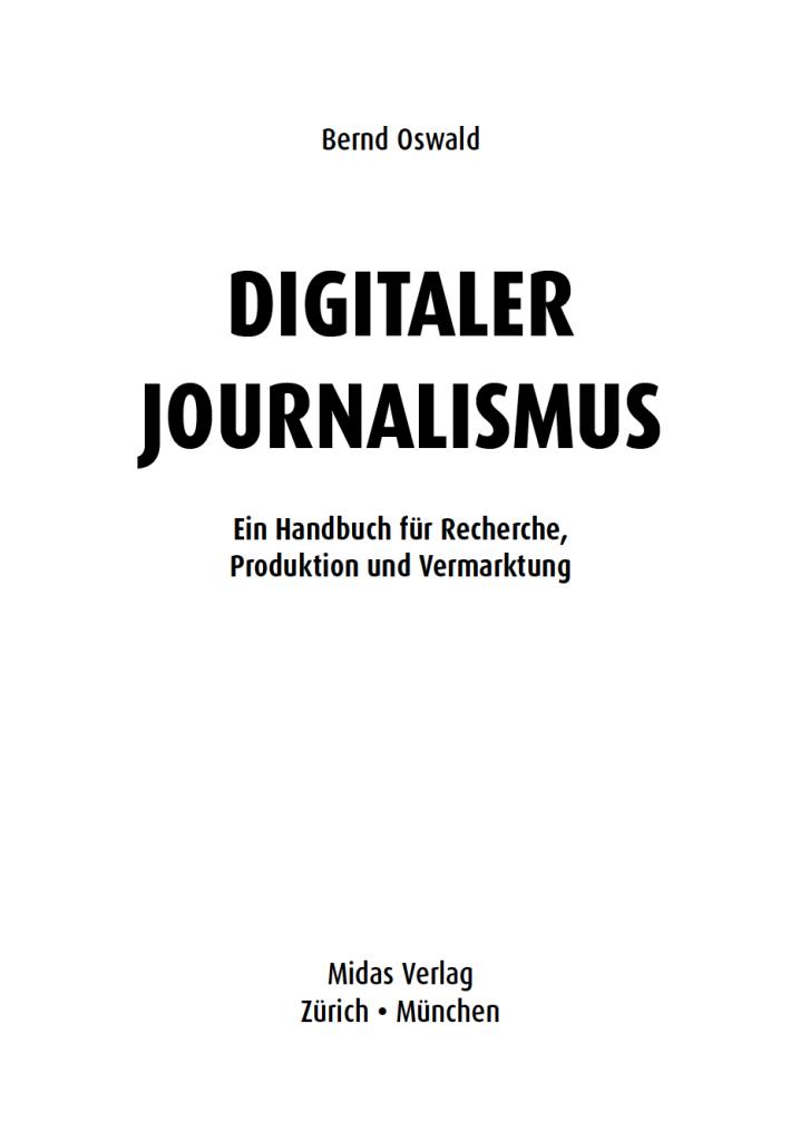 Bernd Oswald: Digitaler Journalismus. Ein Handbuch für Recherche, Produktion und Vermarktung